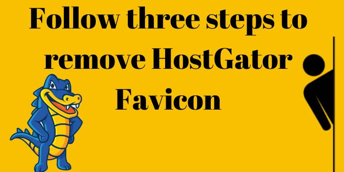 Steps To Remove Hostgator Favicon
